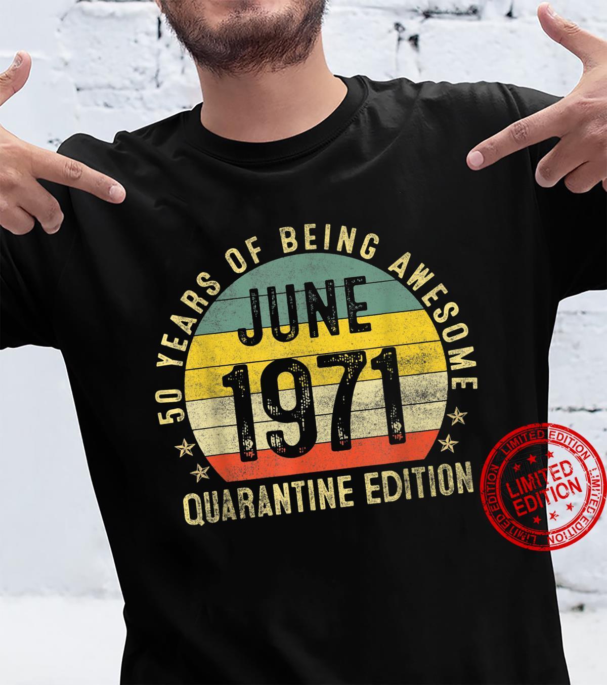 50 Years Old Vintage June 1971 50th Birthday Quarantine Shirt