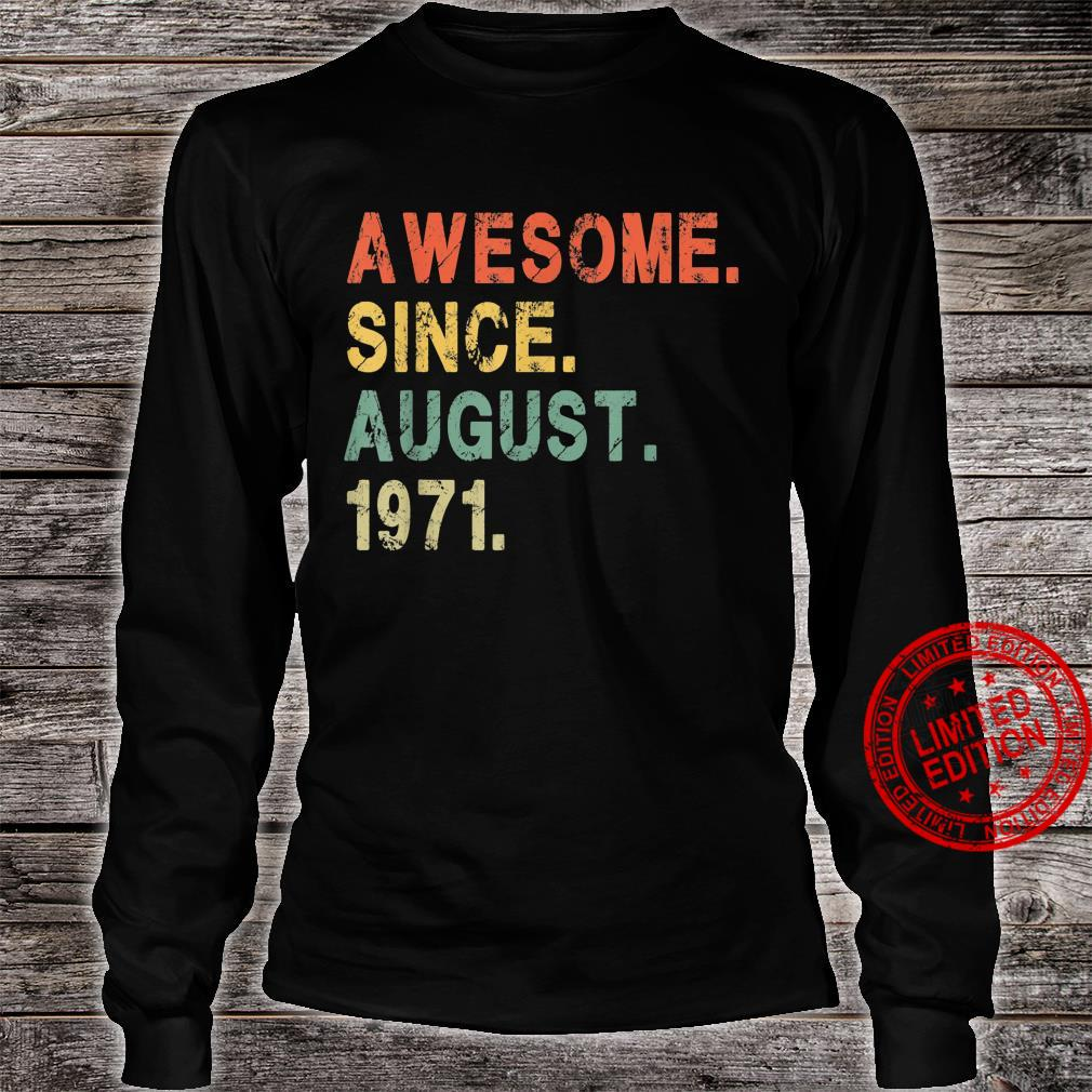 Awesome Since August 1971 50 Years Old 50th Birthday Him Her Shirt long sleeved
