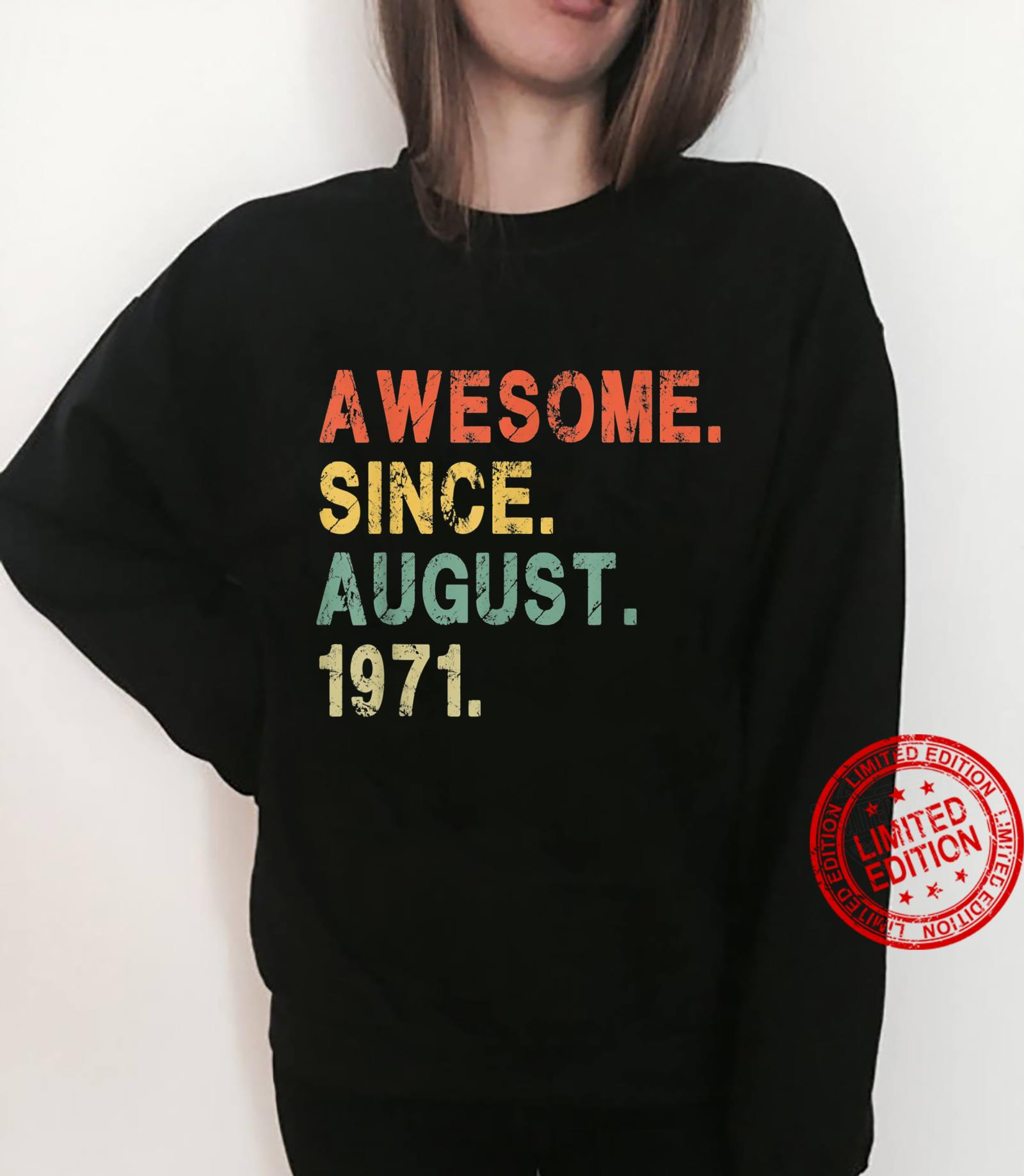 Awesome Since August 1971 50 Years Old 50th Birthday Him Her Shirt sweater