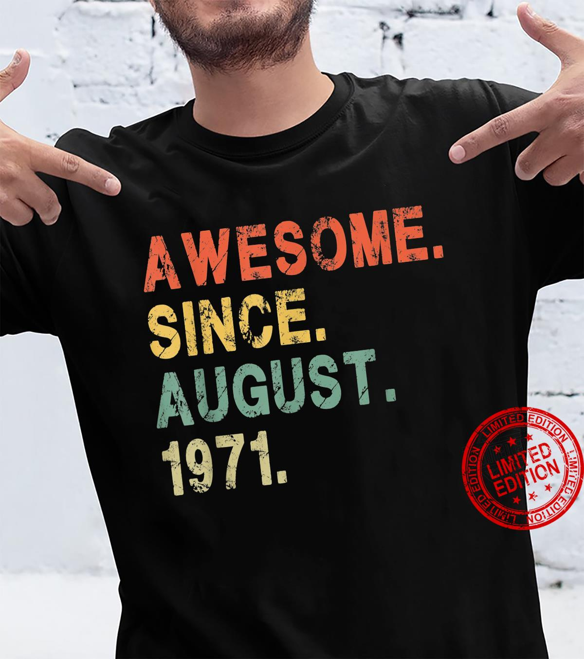 Awesome Since August 1971 50 Years Old 50th Birthday Him Her Shirt