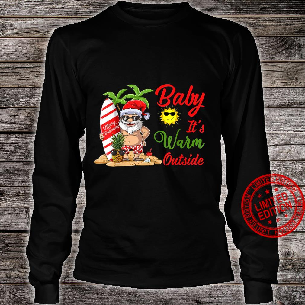 Baby It's Warm Outside Christmas in July Santa Claus Summer Shirt long sleeved