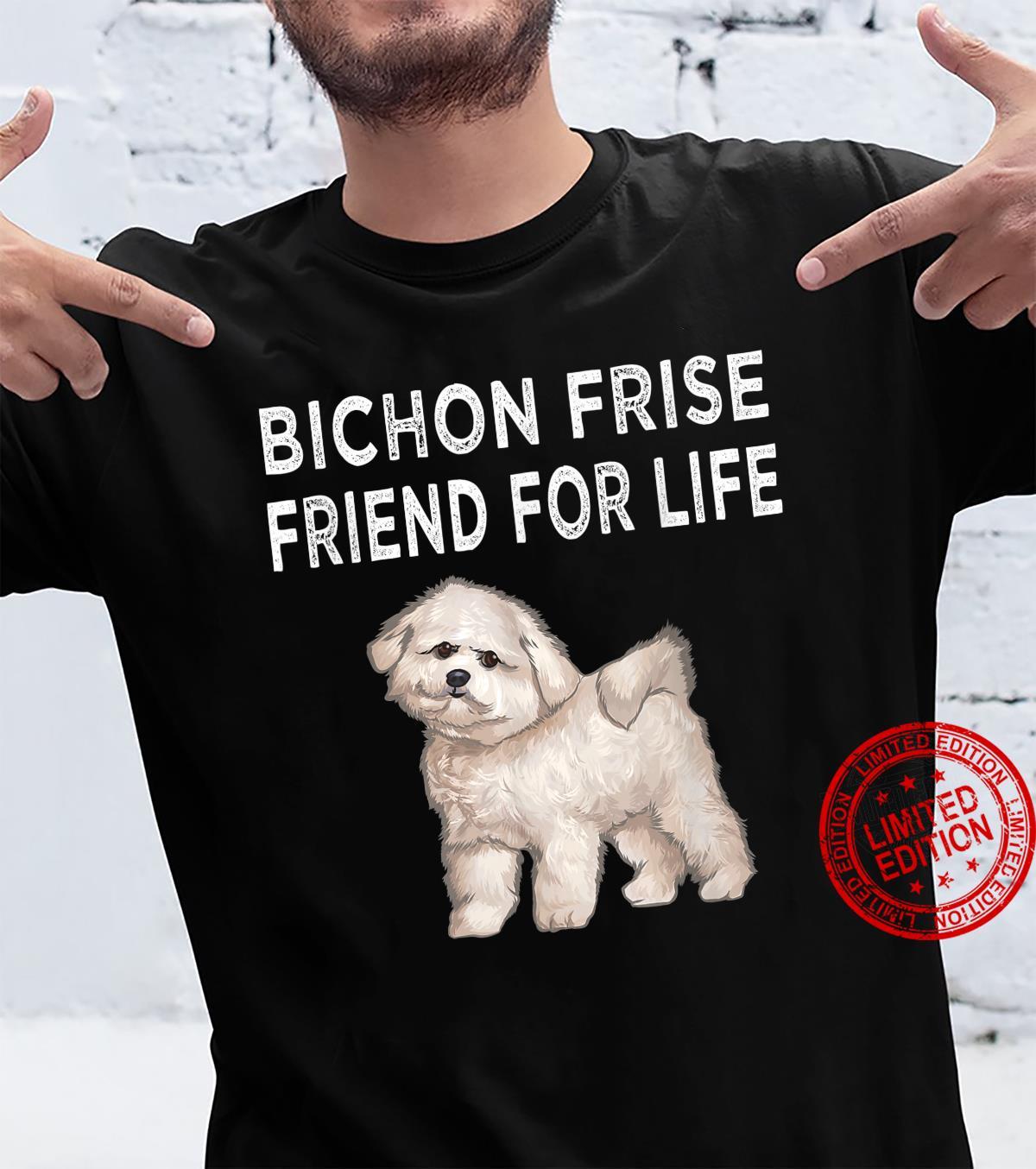 Bichons Frise Friend For Life Dog Friendship Shirt