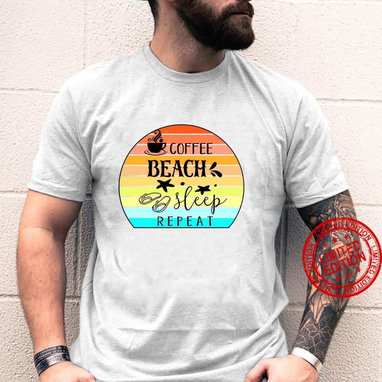 Coffee Beach Sleep Repeat Shirt