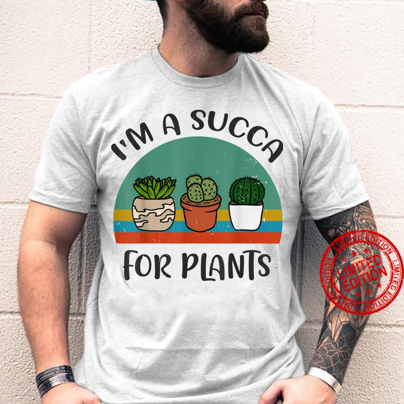 Funny Cactus I'm A Succa for Plants Succulents Garden Shirt