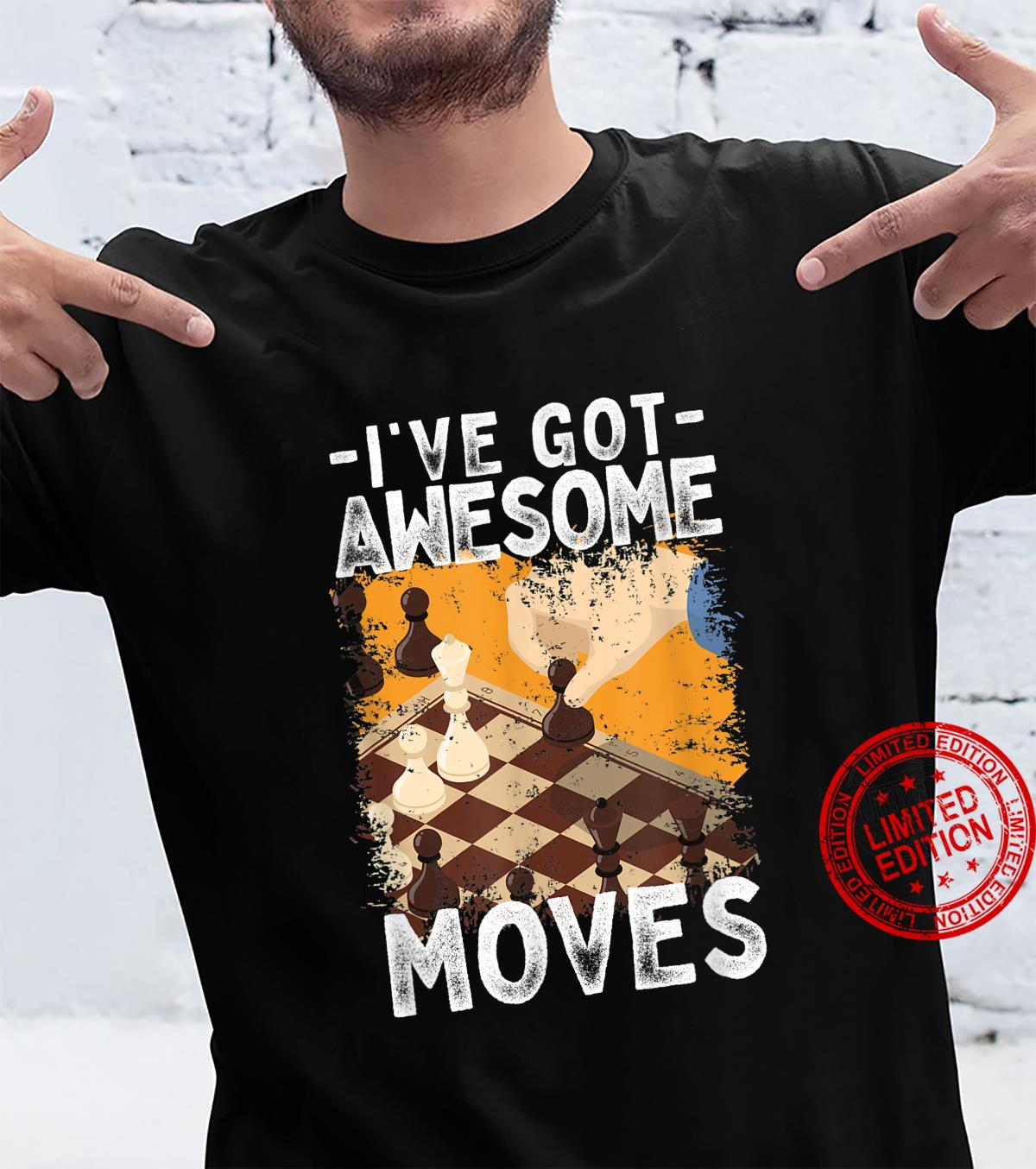 Funny Chess Game I've Got Awesome Moves Chess Player Pun Shirt