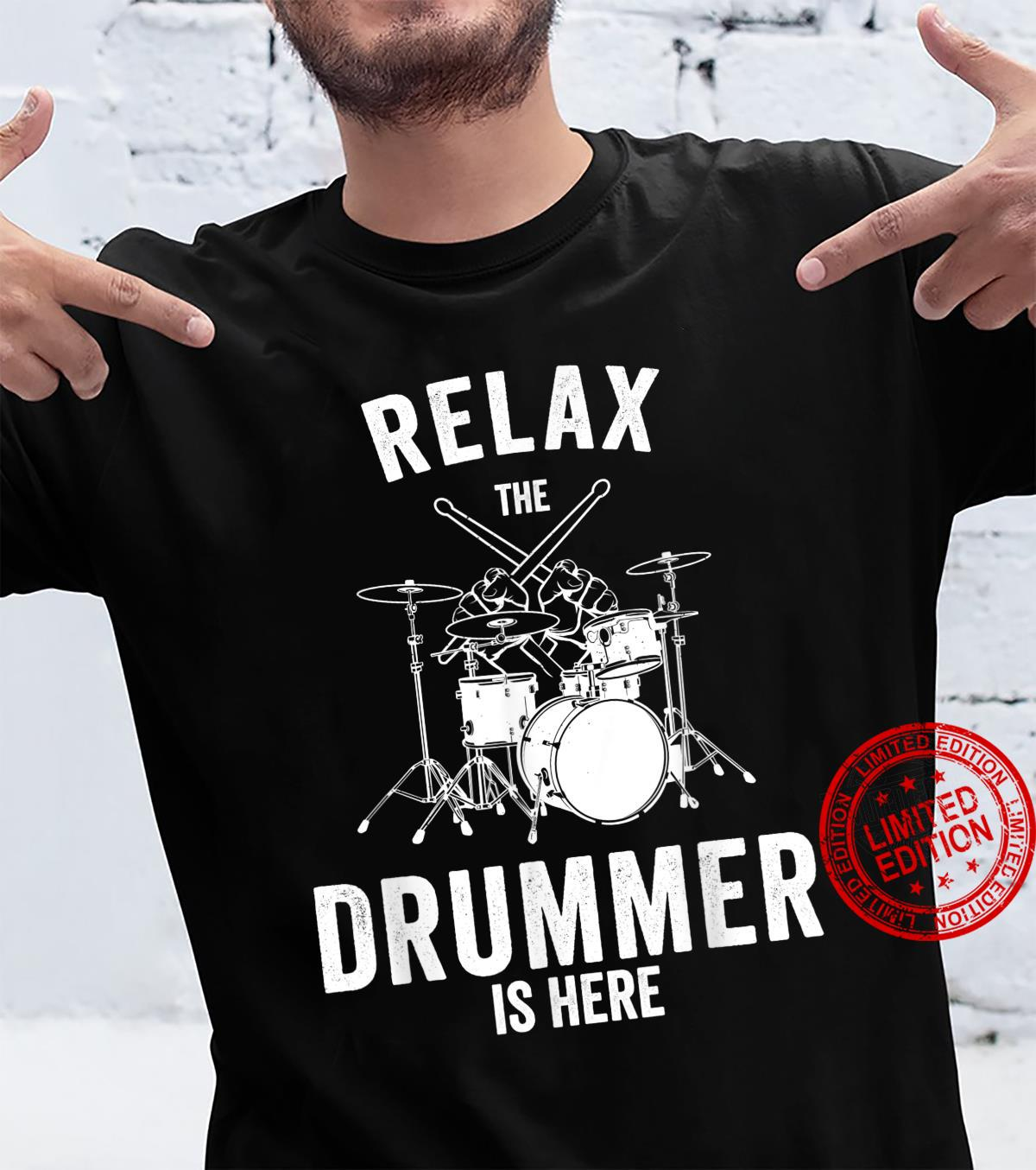 Funny Drummer Relax the Drummer is here Shirt