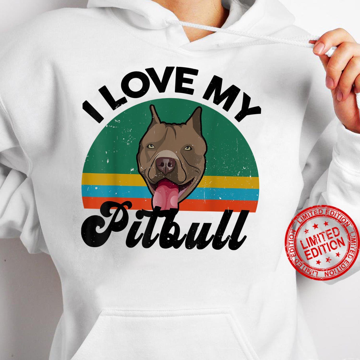 Funny I Love My Pitbull for Pittie Dog Mom Dad Shirt hoodie
