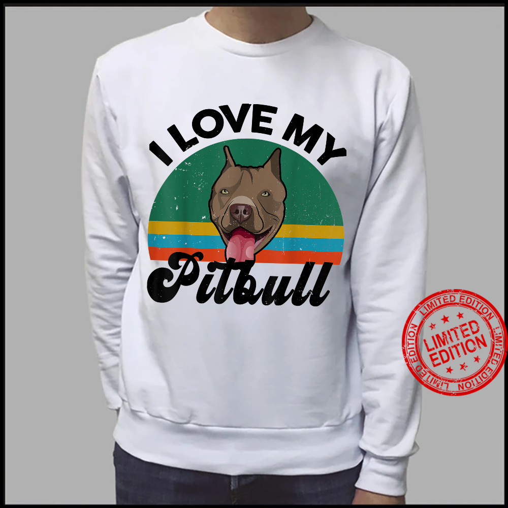 Funny I Love My Pitbull for Pittie Dog Mom Dad Shirt sweater