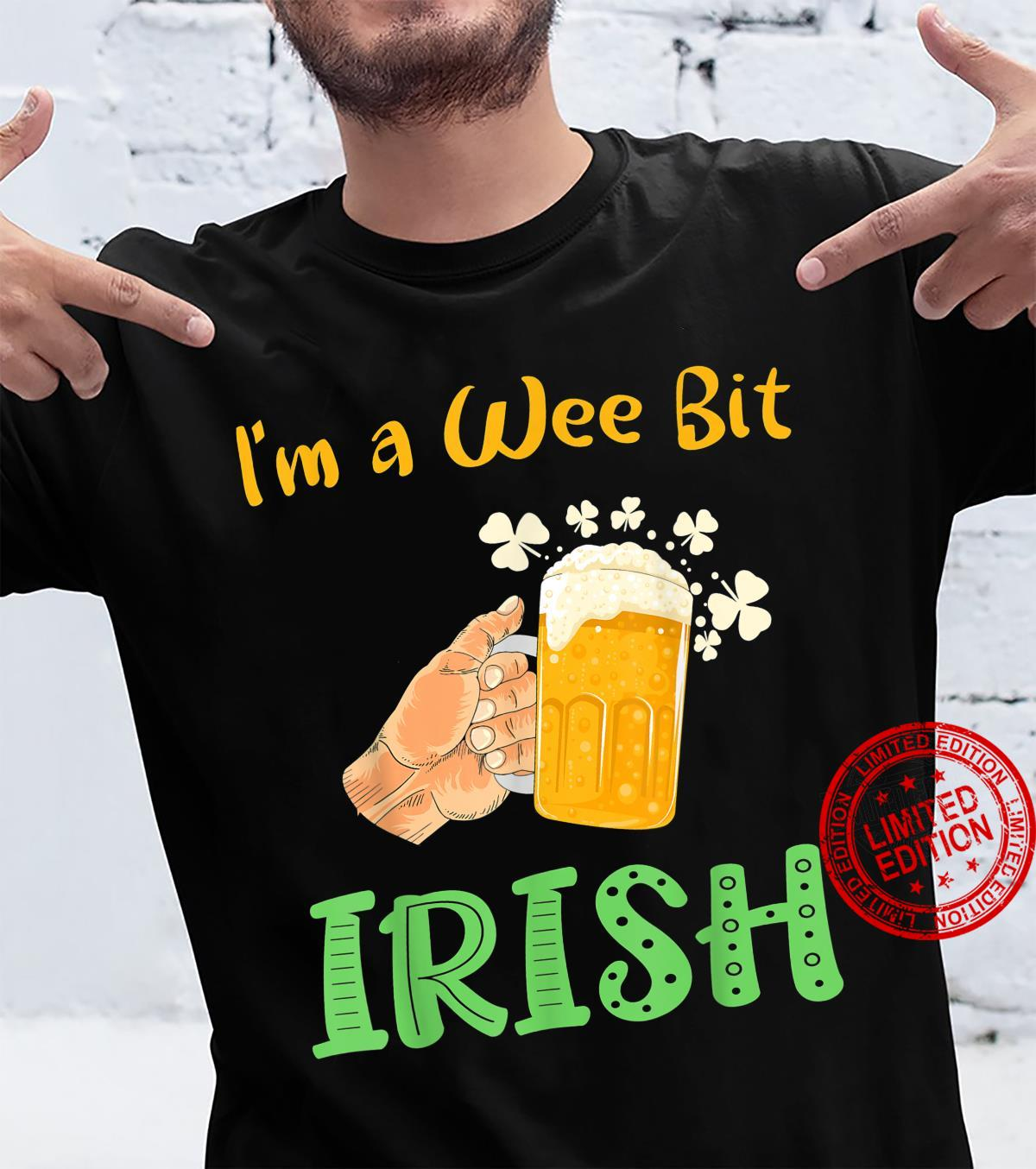 Funny St Patricks Day shirt I'm A Wee Bit Irish Saying Shirt