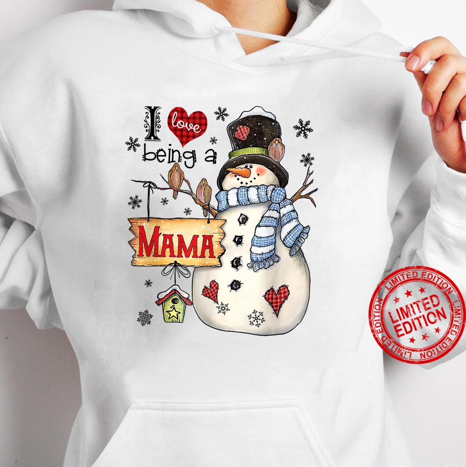 I Love Being A Mama Snowman Family Christmas Shirt hoodie