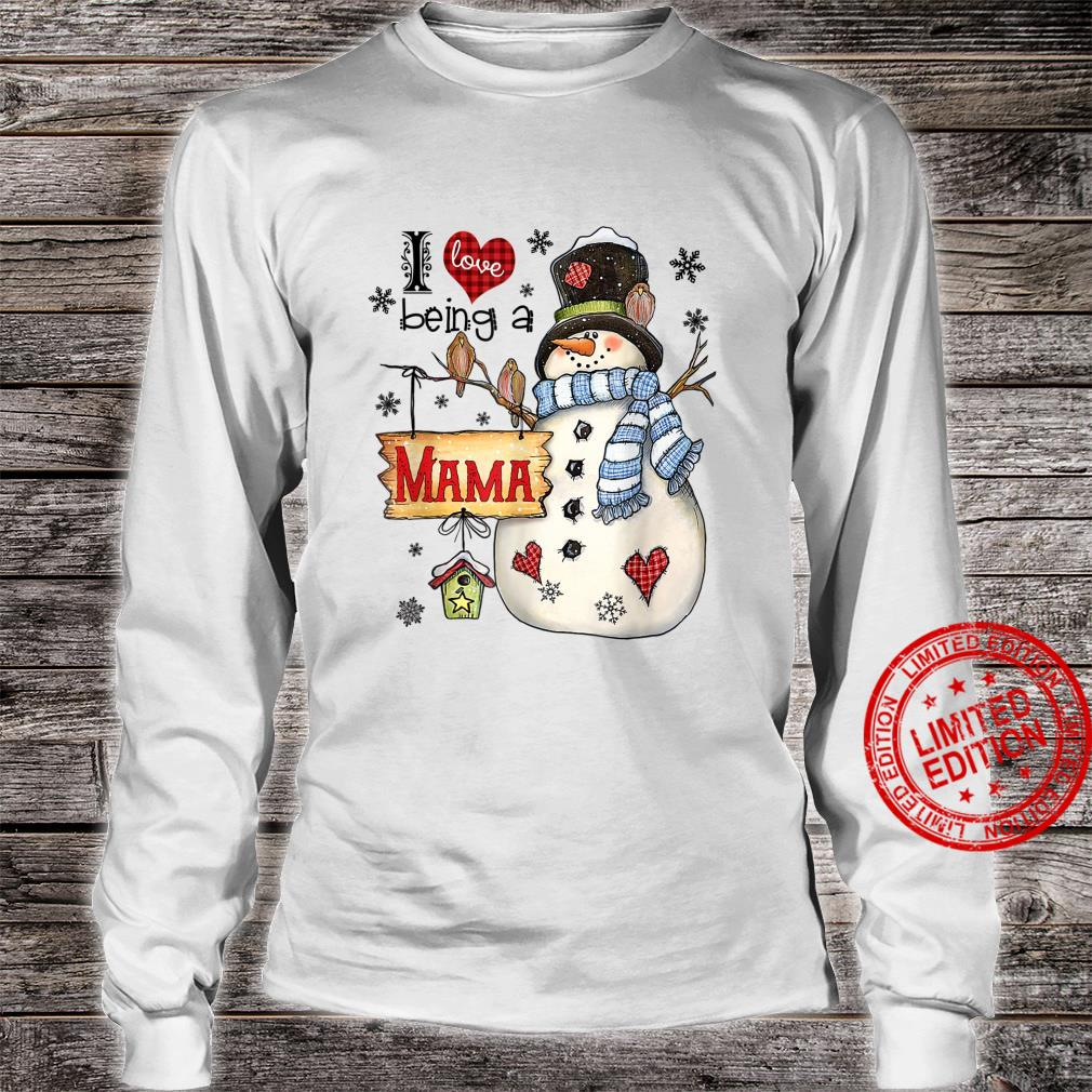 I Love Being A Mama Snowman Family Christmas Shirt long sleeved