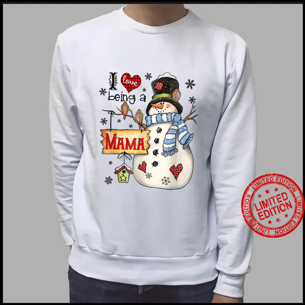 I Love Being A Mama Snowman Family Christmas Shirt sweater