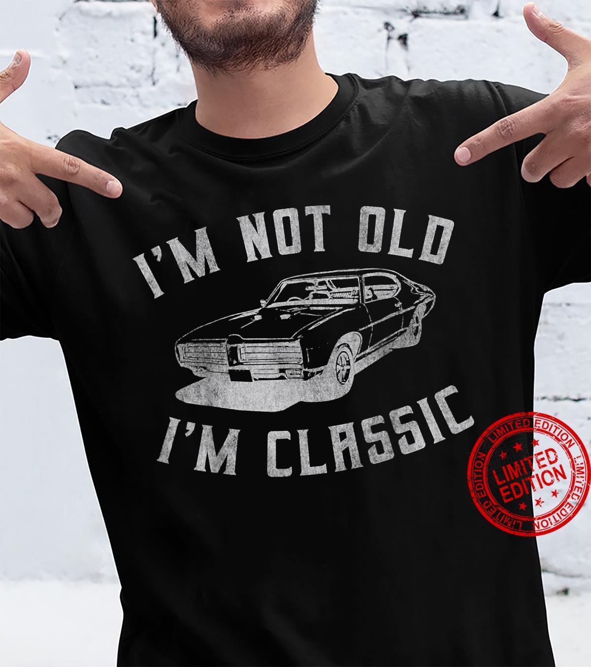 I'm Not Old I'm Classic Car & Shirt