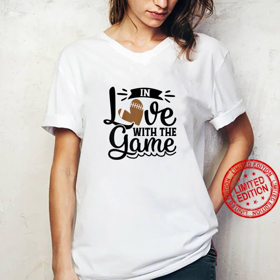 In Love With The Game Football Heart Fall Sports Shirt ladies tee