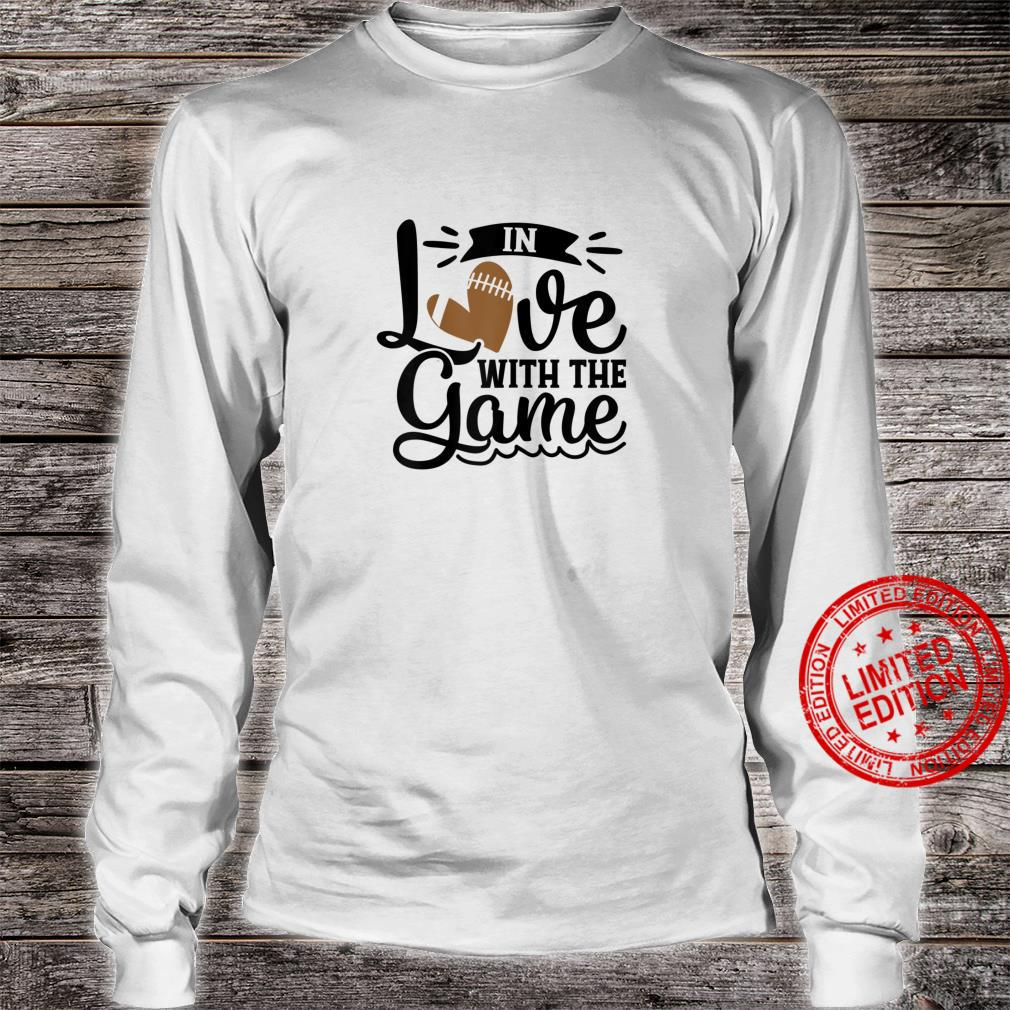 In Love With The Game Football Heart Fall Sports Shirt long sleeved