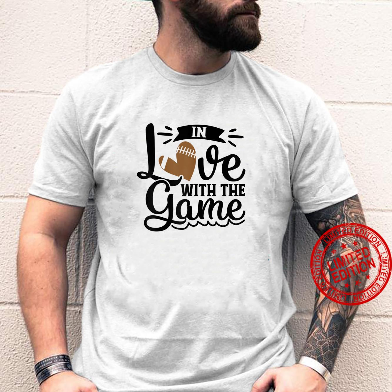 In Love With The Game Football Heart Fall Sports Shirt