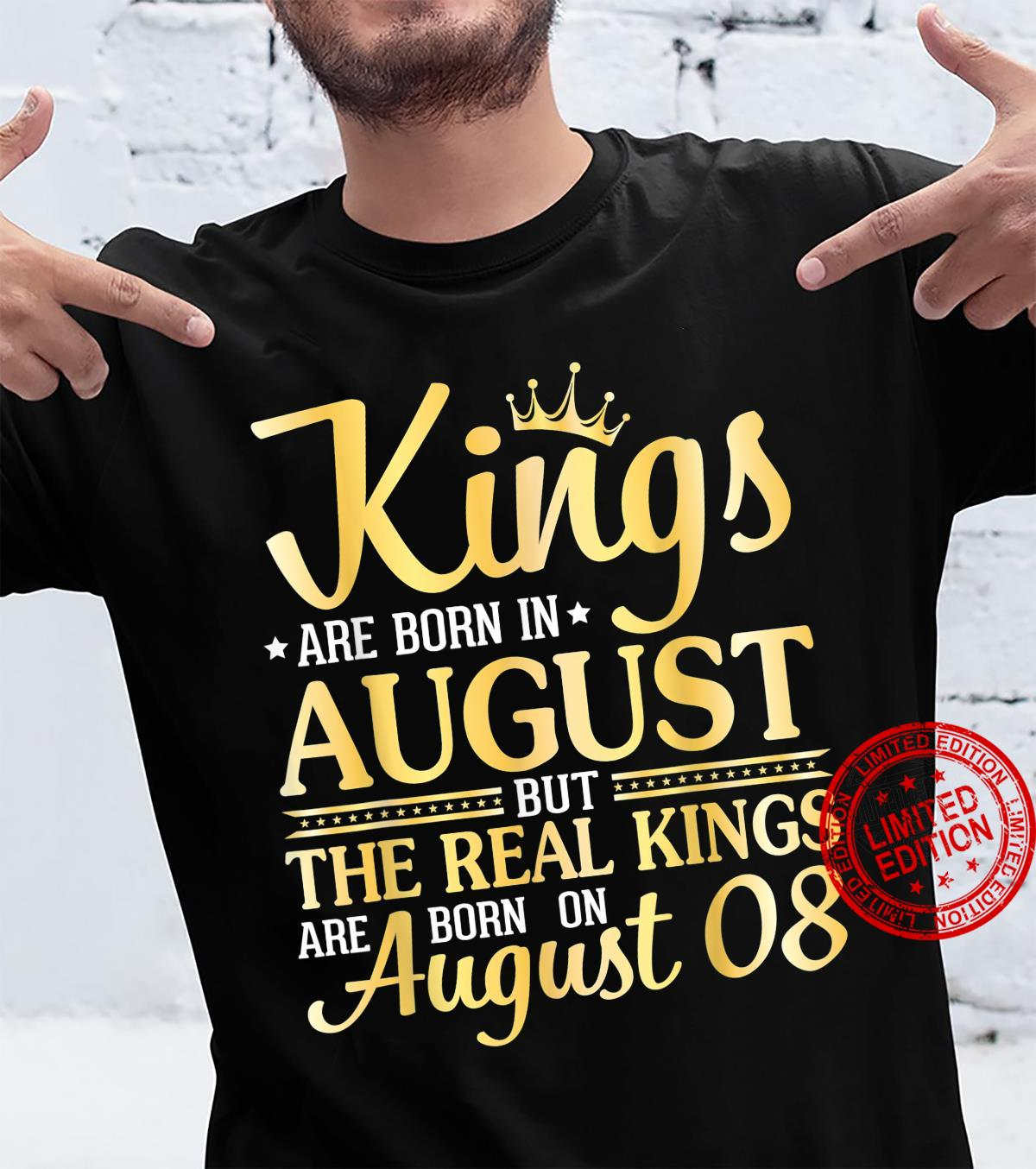 Kings Are Born In Aug The Real Kings Are Born On August 08 Shirt