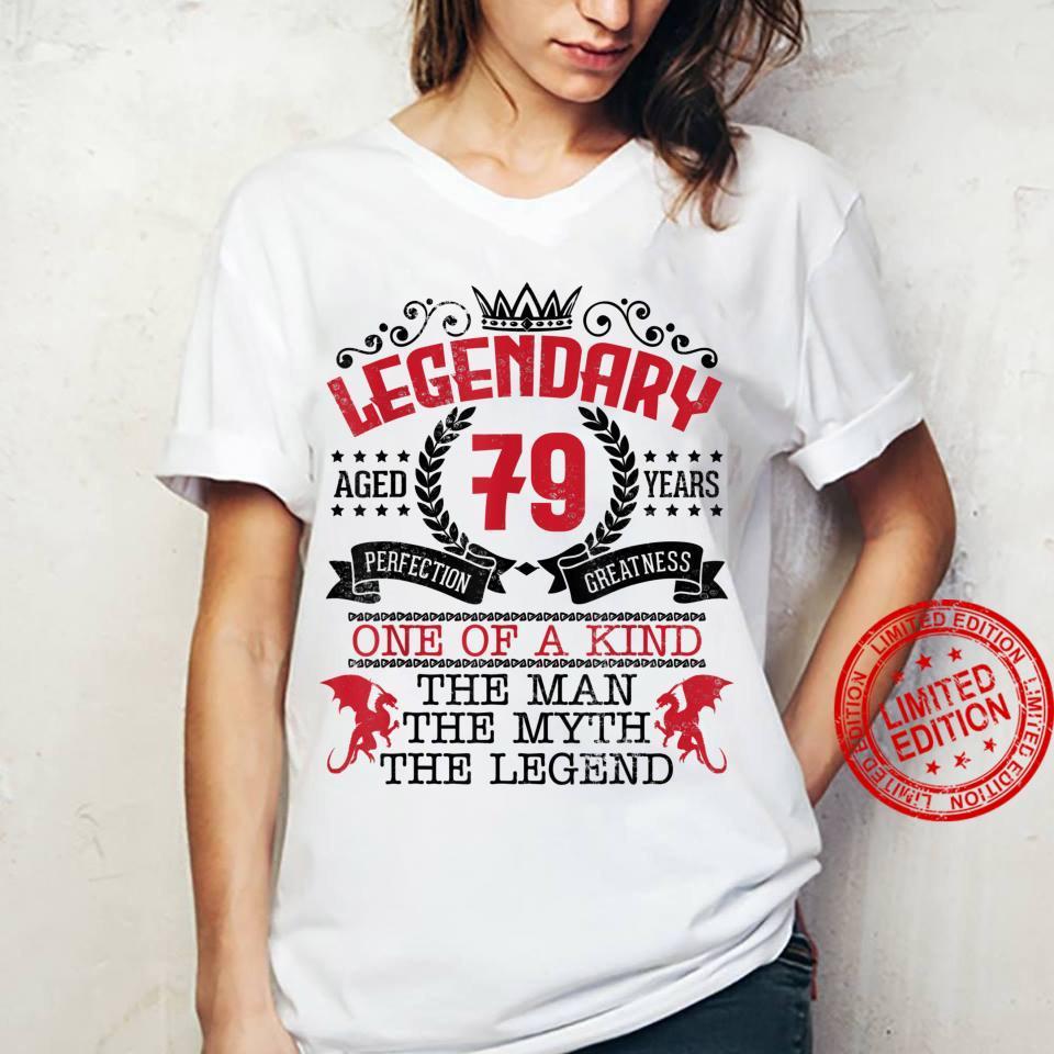 Legendary Aged 79 Year Perfection Greatness Man Myth Legend Shirt ladies tee