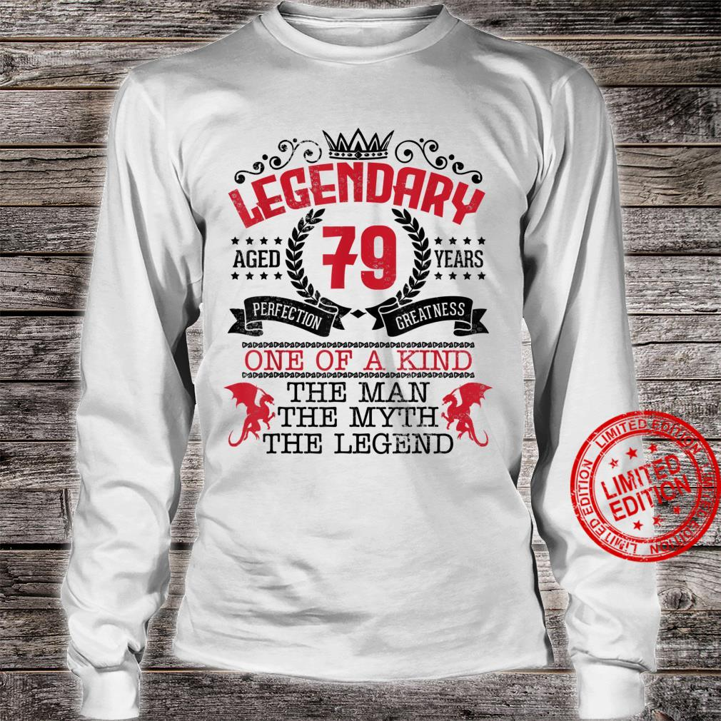 Legendary Aged 79 Year Perfection Greatness Man Myth Legend Shirt long sleeved