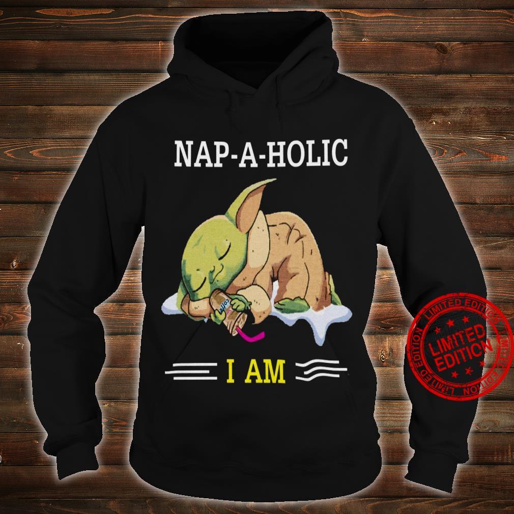 Nap A Holic I Am Baby Yoda Shirt hoodie