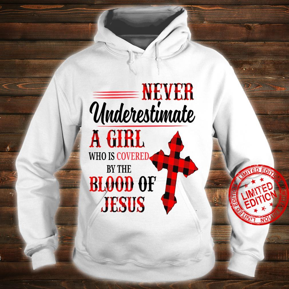 Never Underestimate A Girl Who Is Covered By The Blood Of Jesus Shirt hoodie