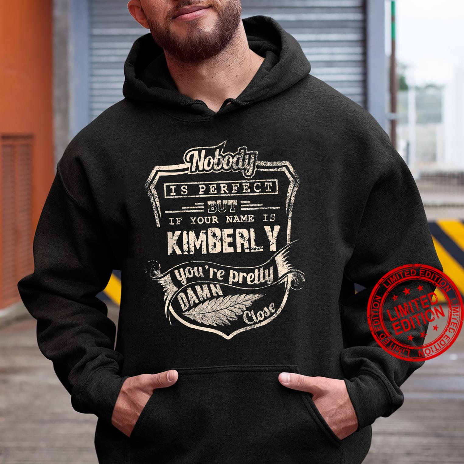 Nobody is perfect but if your name is KIMBERLY Shirt hoodie