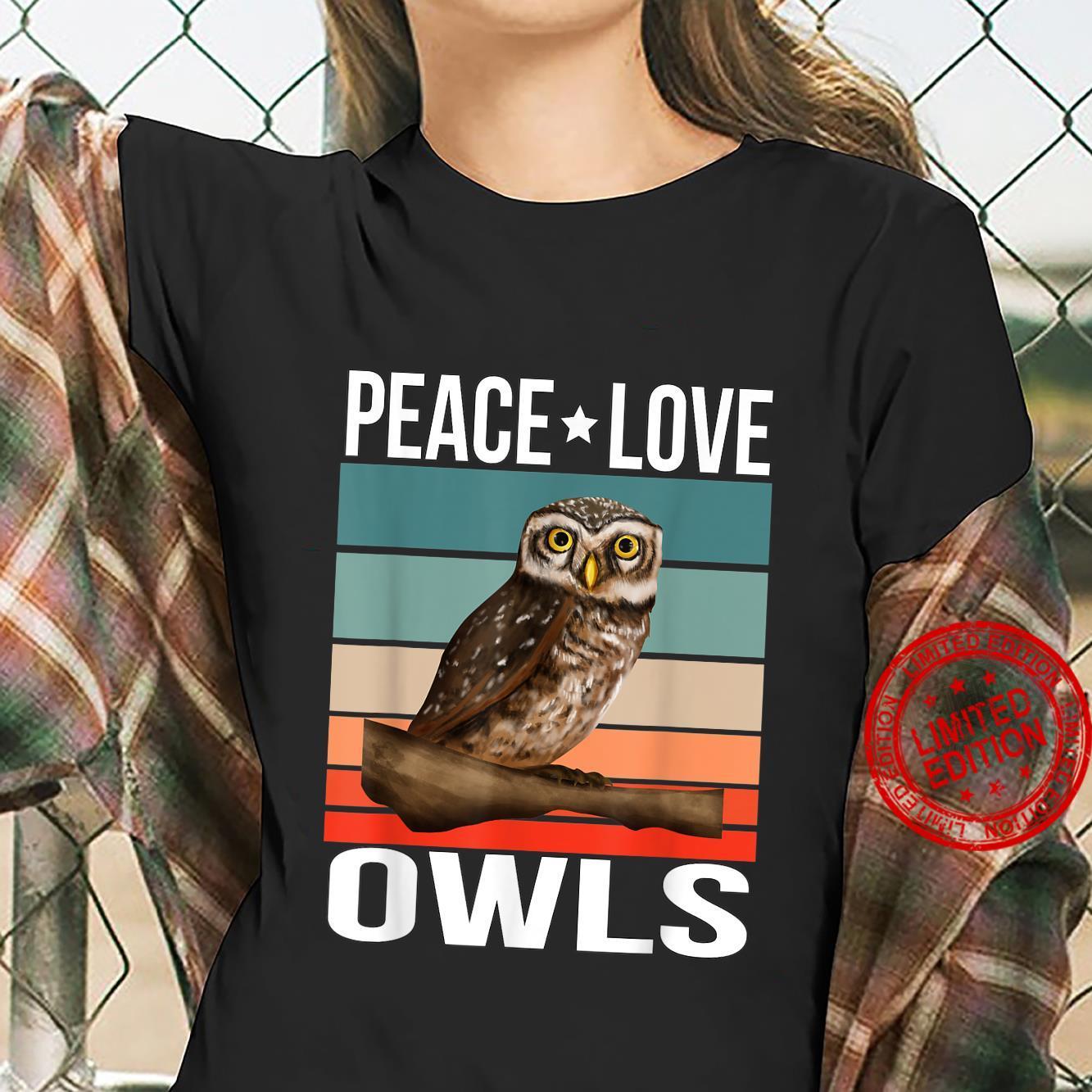 Peace Love Owls Quote Retro Art Birdwatching Birding Bird Shirt ladies tee
