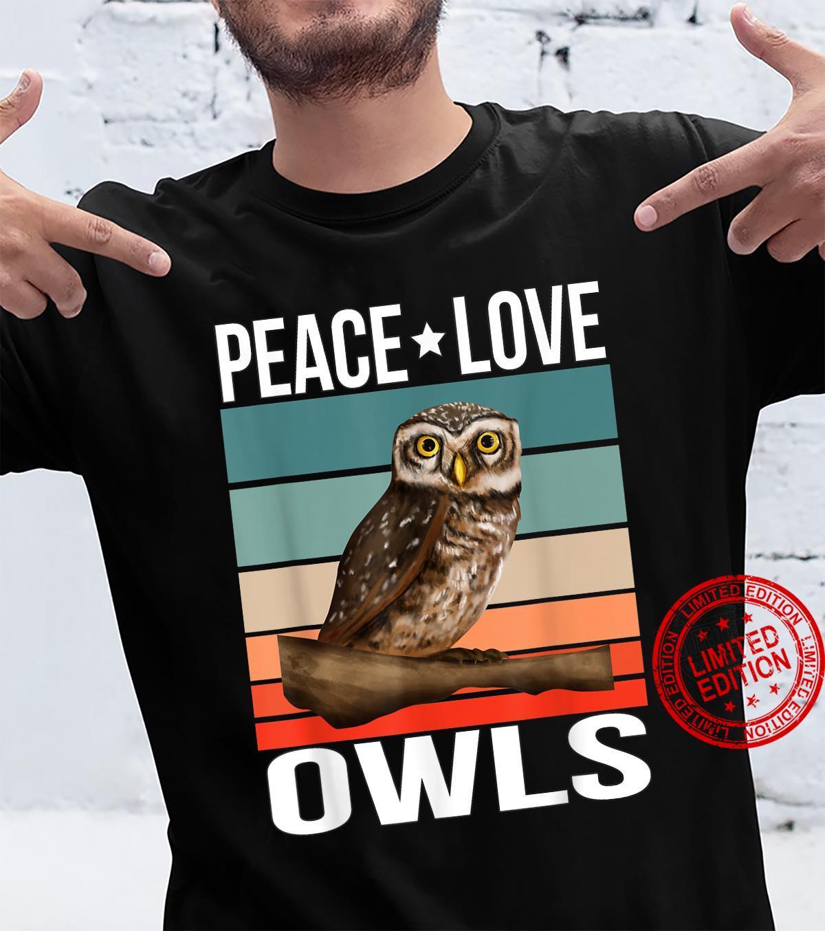 Peace Love Owls Quote Retro Art Birdwatching Birding Bird Shirt