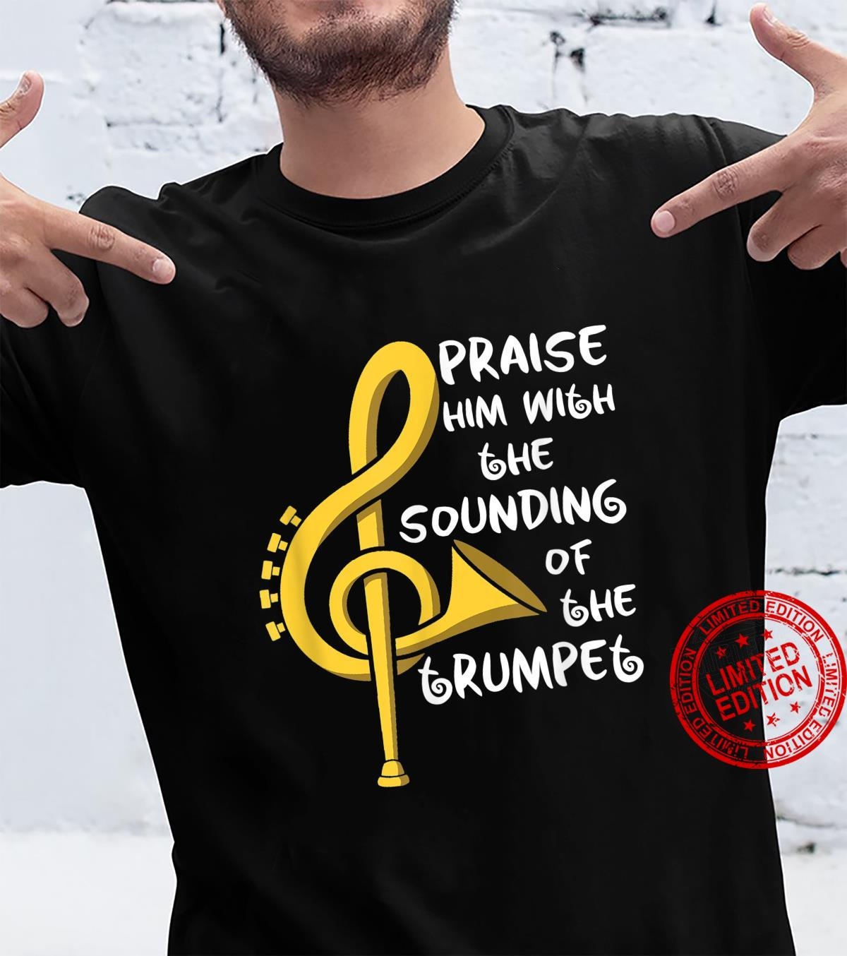 Praise Him With The Sounding Of The Trumpet Trumpet Shirt