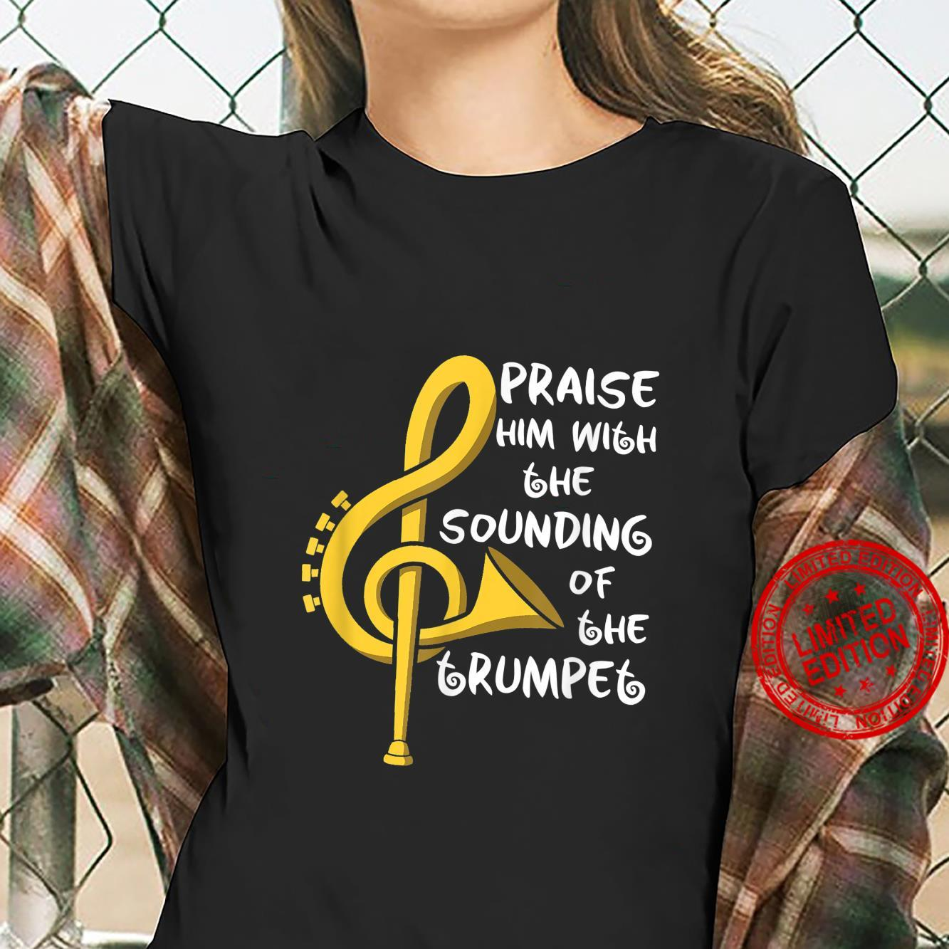 Praise Him With The Sounding Of The Trumpet Trumpet Shirt ladies tee