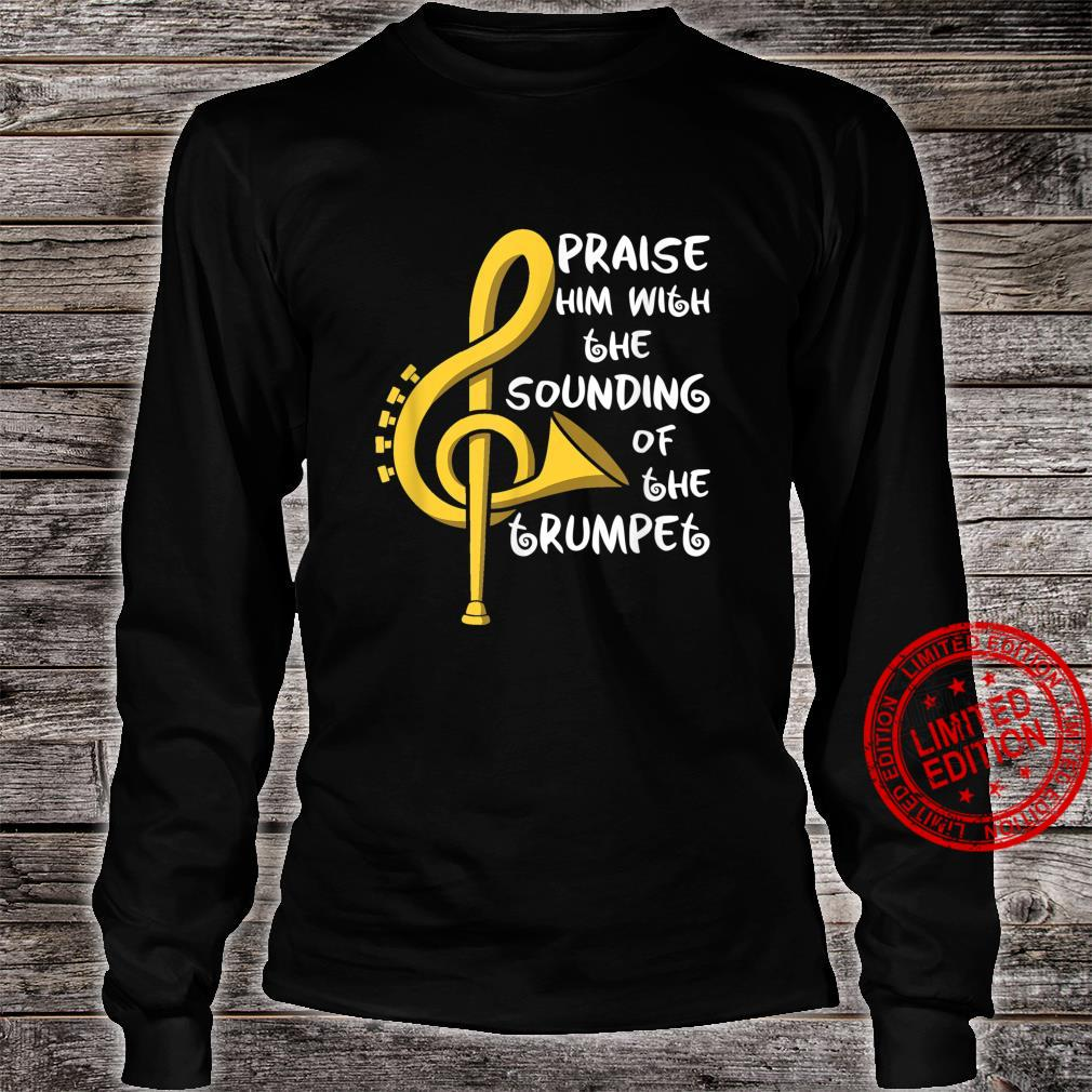 Praise Him With The Sounding Of The Trumpet Trumpet Shirt long sleeved