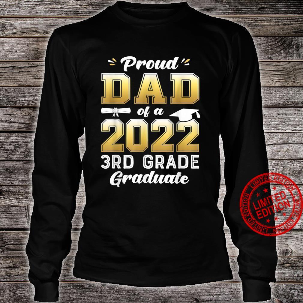 Proud Dad of a 2022 3rd Grade Graduate Shirt long sleeved