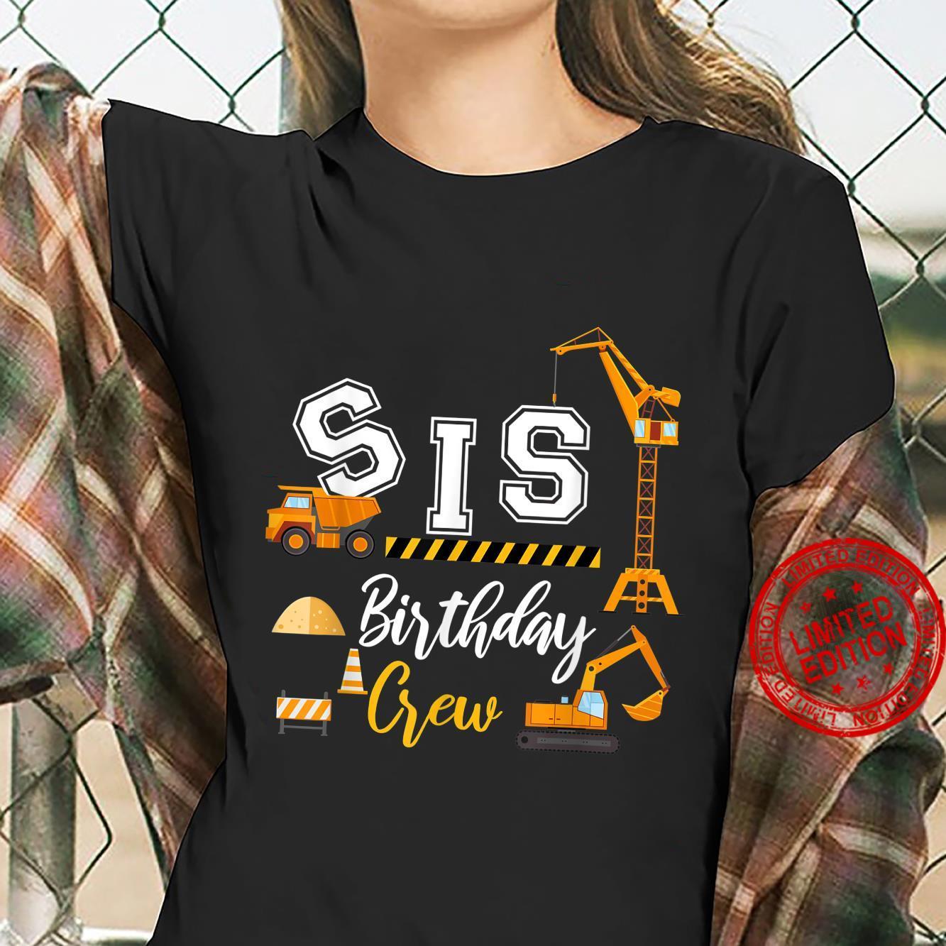 Sis Birthday Crew Construction Birthday Shirt ladies tee
