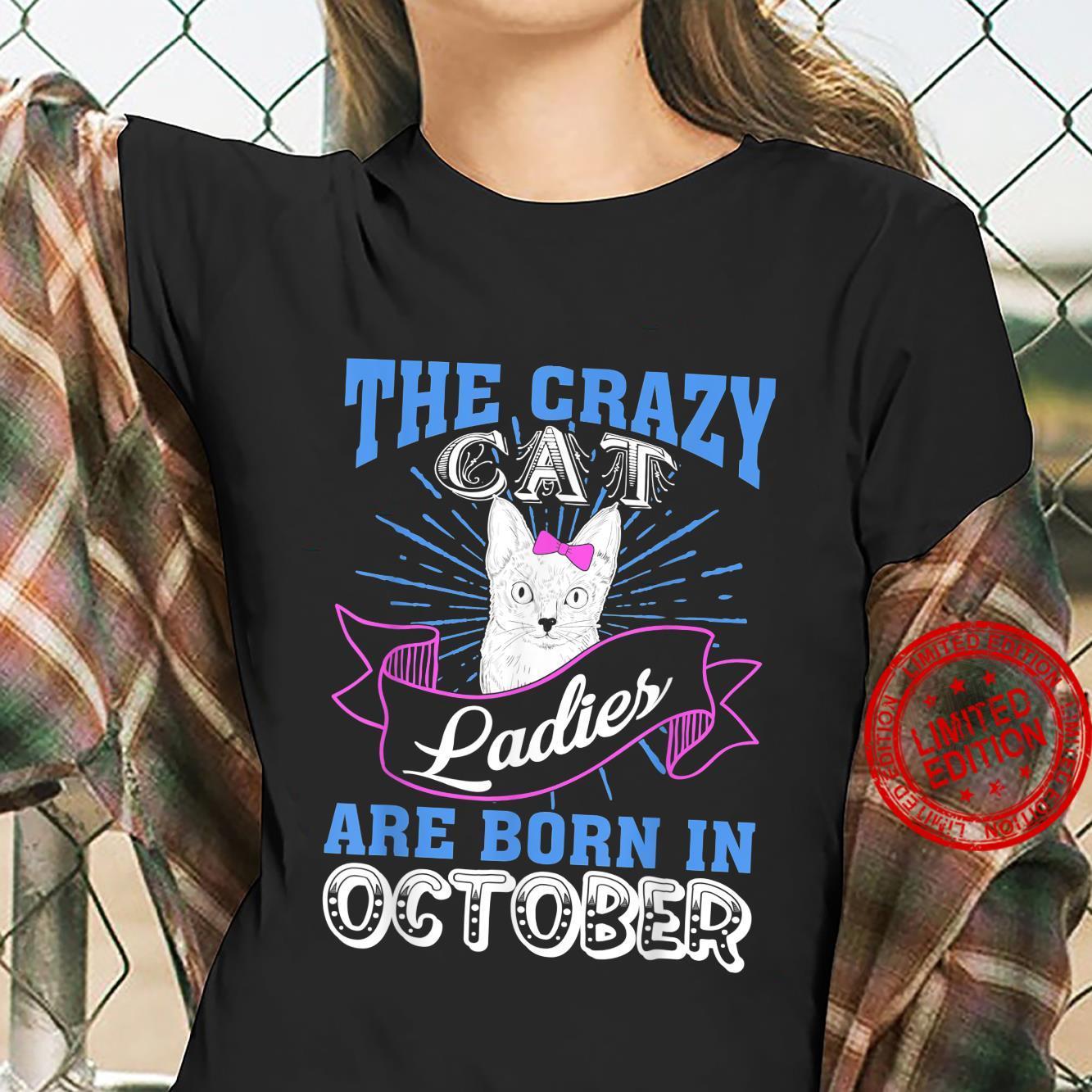The Crazy Cat Ladies Are Born In October Birthday Shirt ladies tee