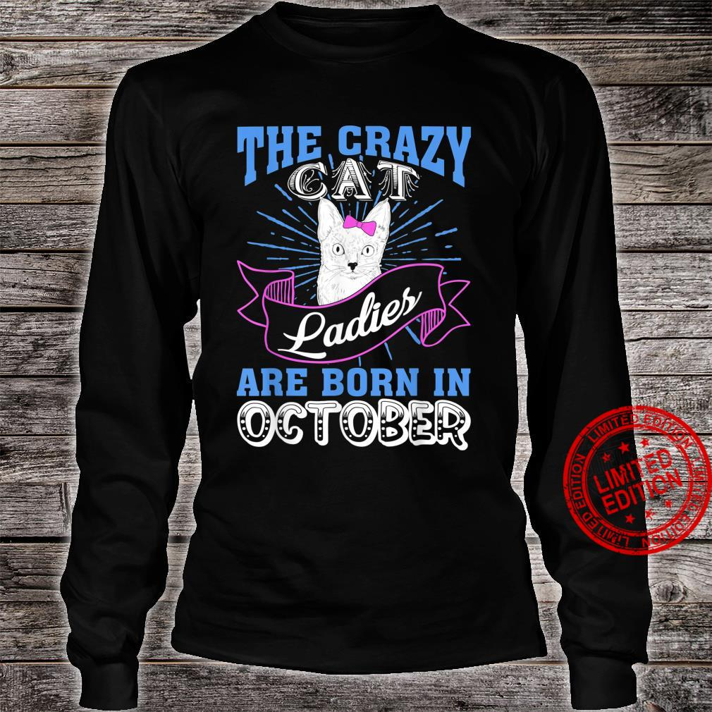 The Crazy Cat Ladies Are Born In October Birthday Shirt long sleeved