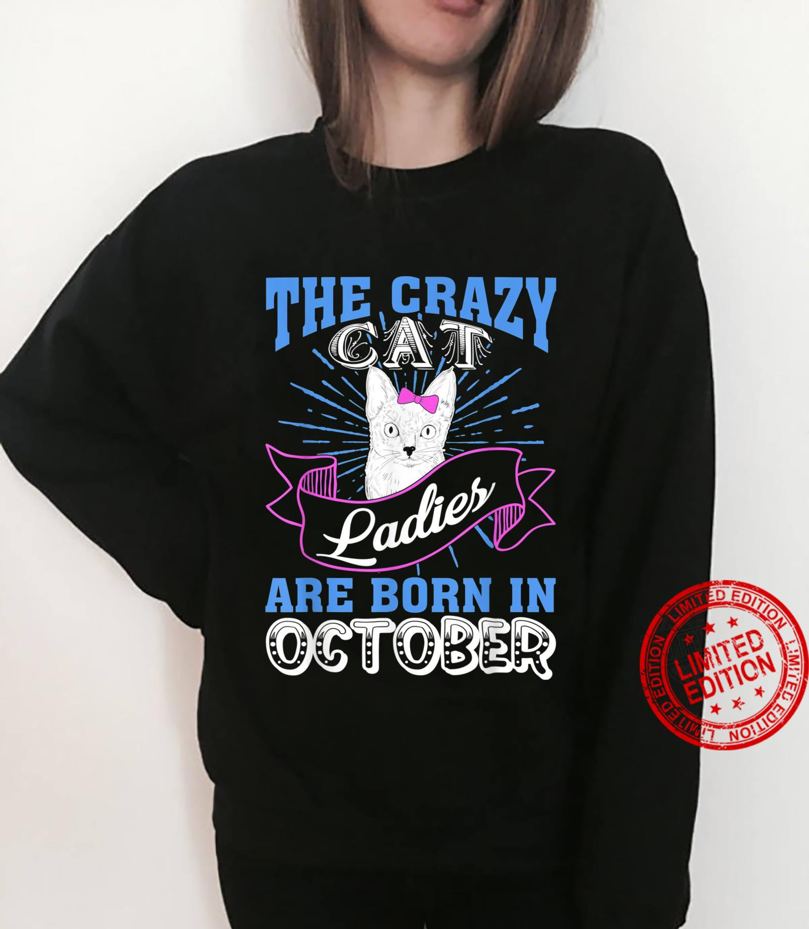 The Crazy Cat Ladies Are Born In October Birthday Shirt sweater