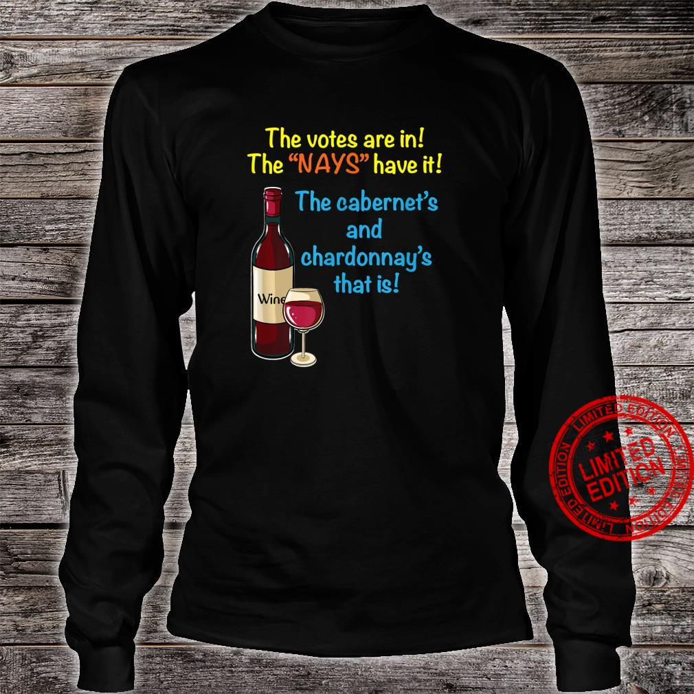 The Votes are in Wine Appreciation Apparel Shirt long sleeved