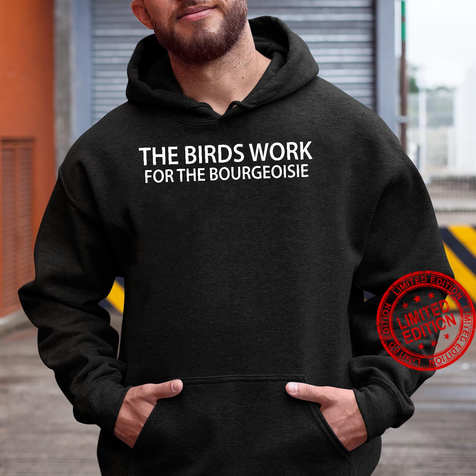 The birds work for the bourgeoisie shirt hoodie