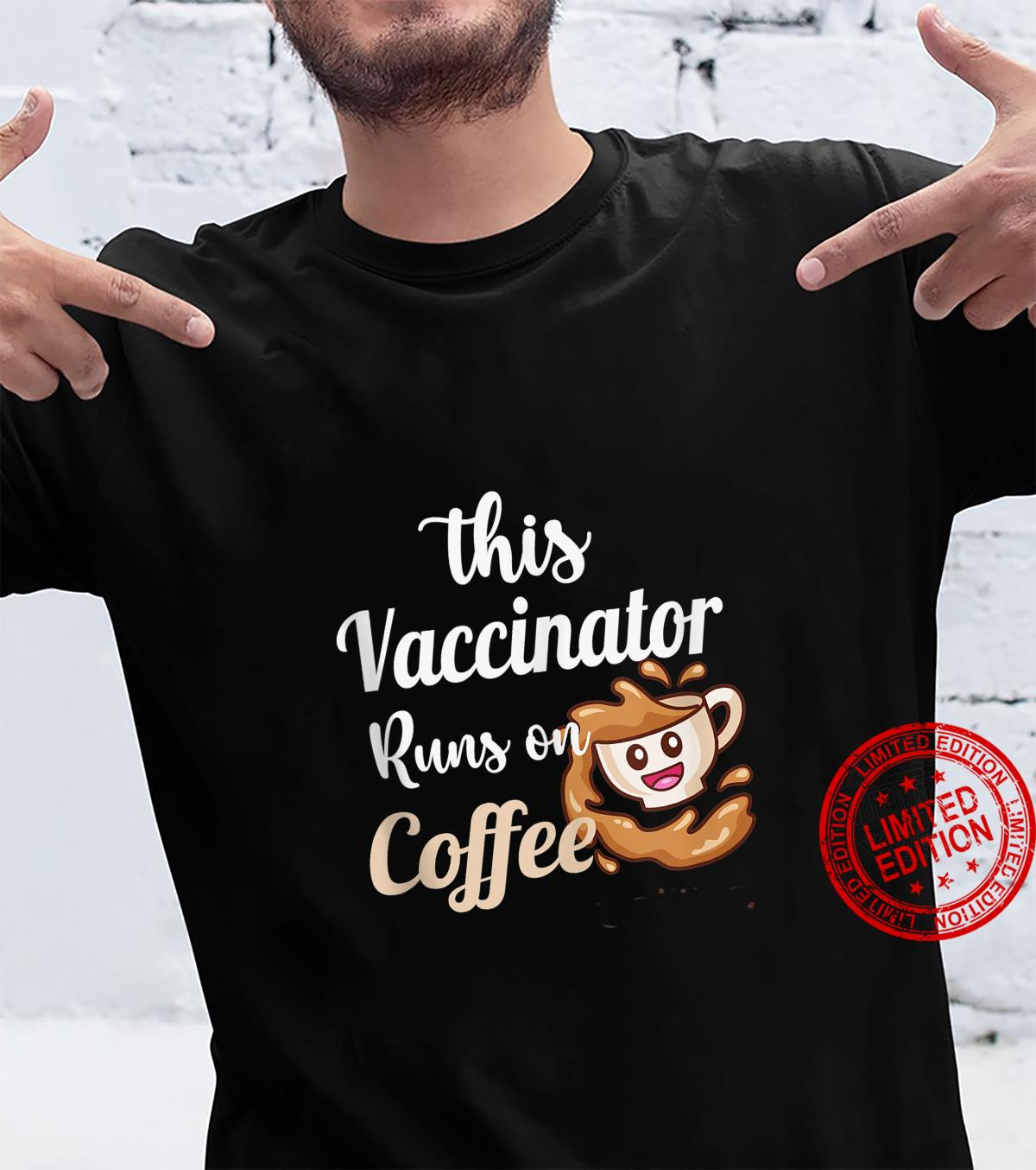 This Vaccinator Runs on Coffee Vaccinated Nurse Shirt