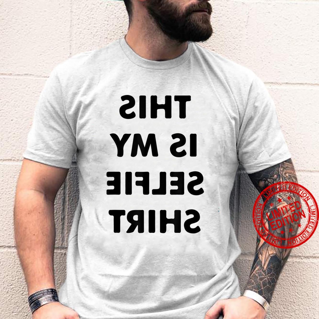 This is My SelfieTshirt Shirt