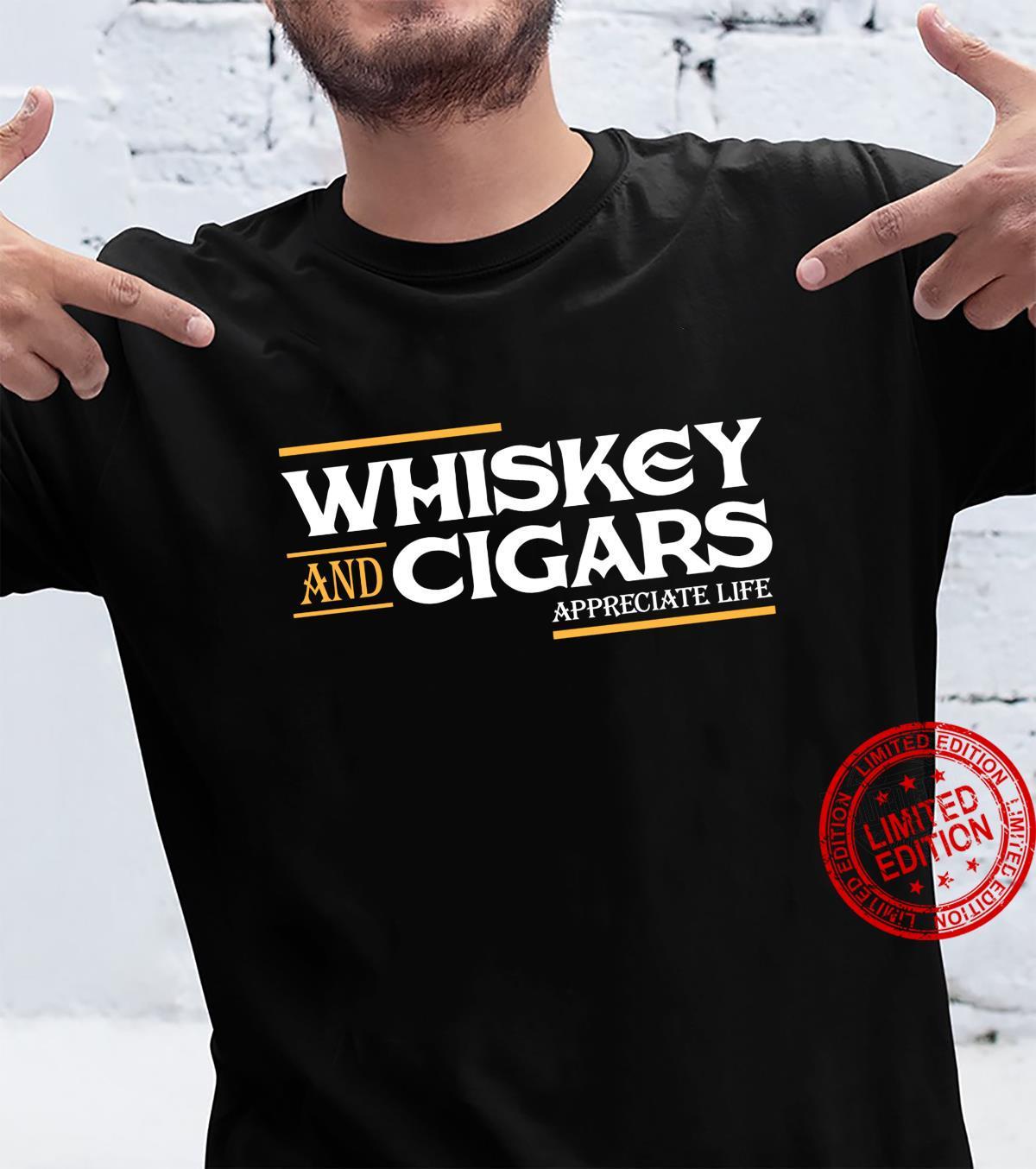 Whiskey And Cigars Appreciate Life Cigar Smoker Shirt