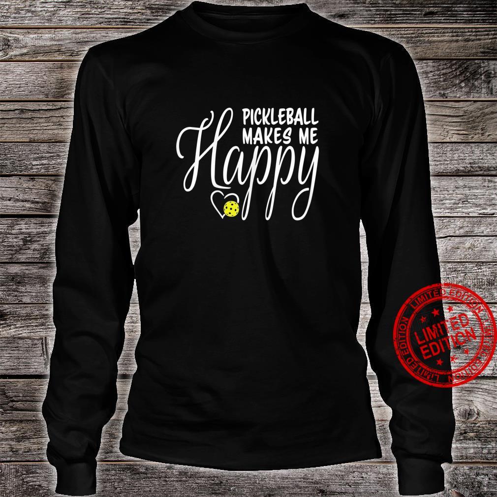 Womens Pickleball Makes Me Happy Shirt long sleeved