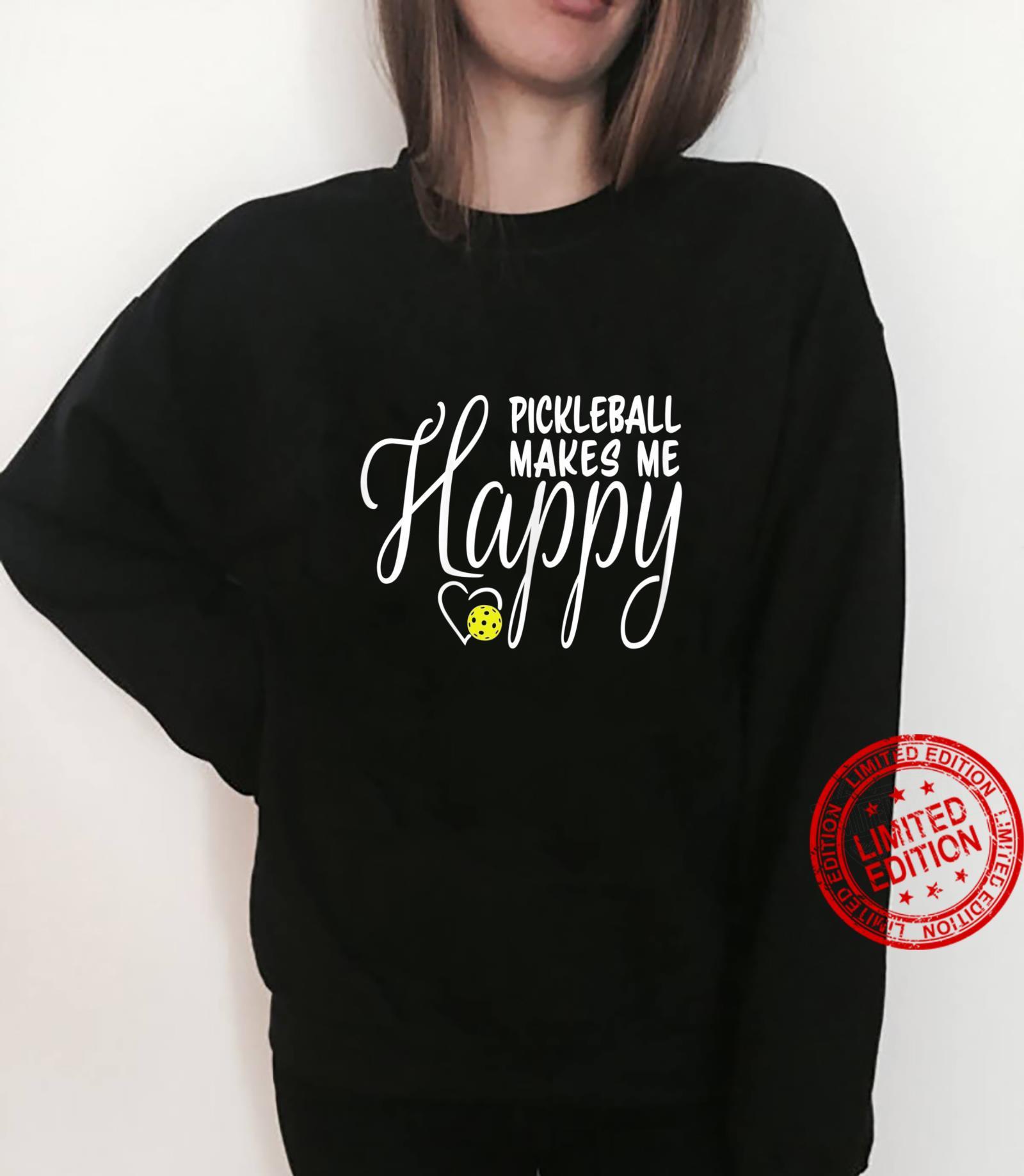 Womens Pickleball Makes Me Happy Shirt sweater