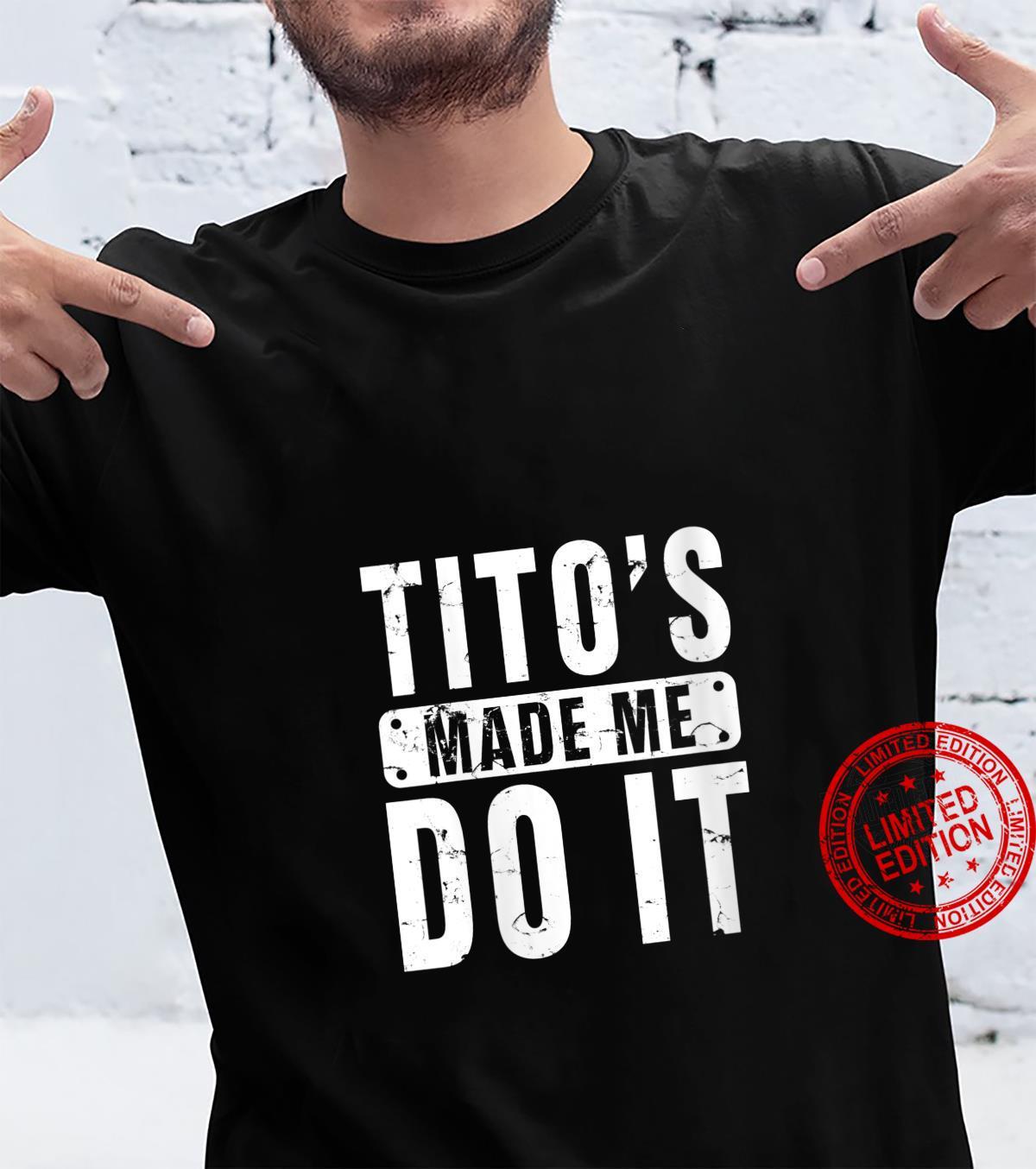 Womens Tito's Made Me Do It Vodka Made Me Do It Design Shirt