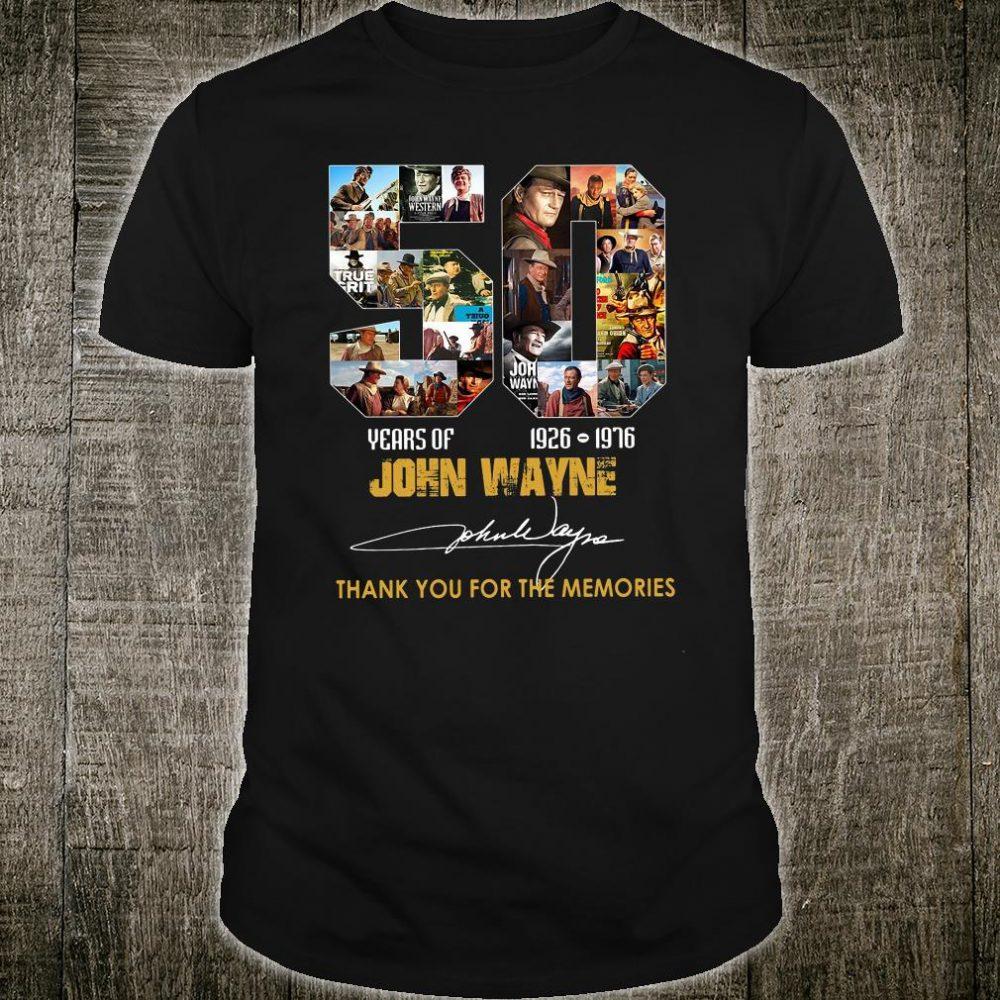 50 years of John Wayne 1926 1976 thank you for the memories shirt