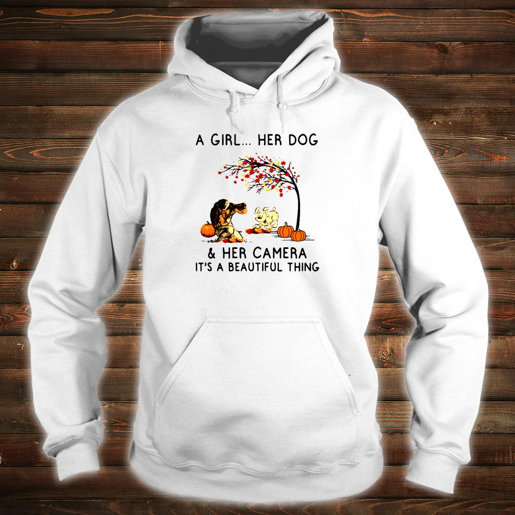 A girl her dog & her camera it's a beautiful thing shirt hoodie