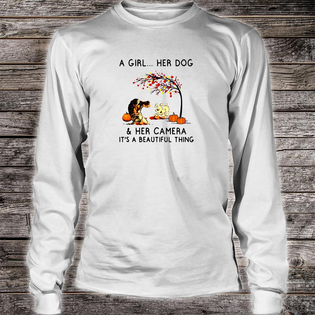 A girl her dog & her camera it's a beautiful thing shirt long sleeved