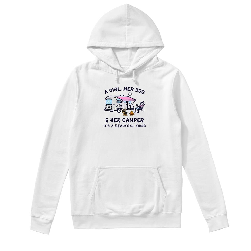 A girl her dog & her camper it's a beautiful thing shirt hoodie