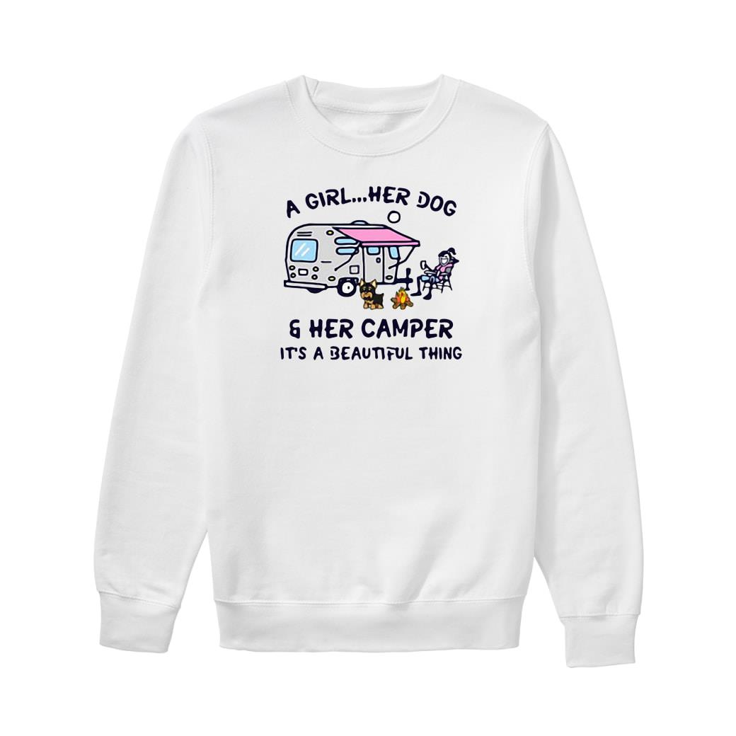 A girl her dog & her camper it's a beautiful thing shirt sweater