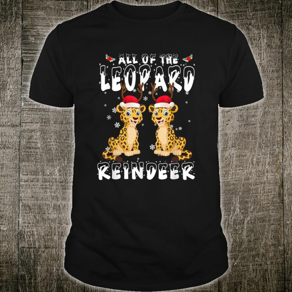 All Of The Leopard Reindeer Christmas Shirt